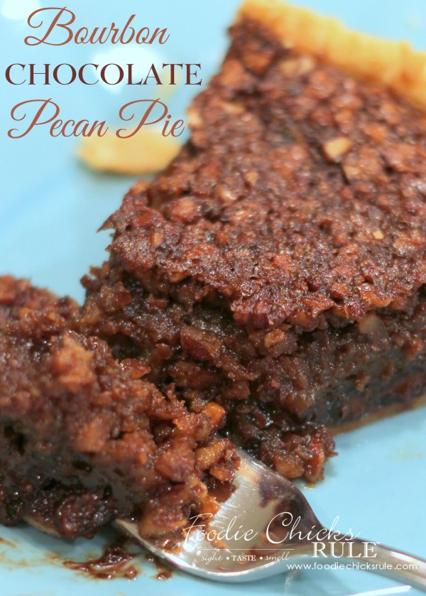 Bourbon Chocolate Pecan Pie - Foodie Chicks Rule