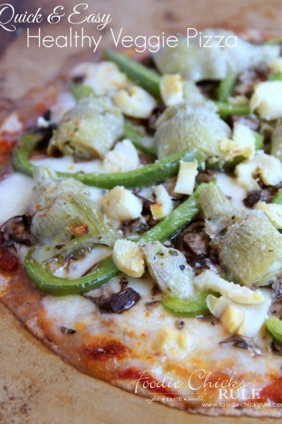 Quick & Easy Healthy Veggie Pizza