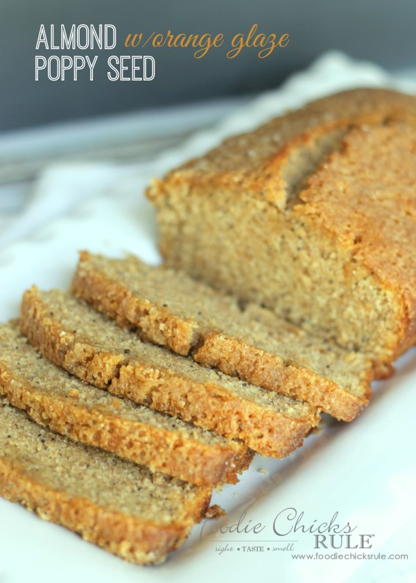 Almond Poppyseed Loaf with Orange Glaze - Easy Dessert - foodiechicksrule.com #easydessert #almondpoppyseed #orangeglaze