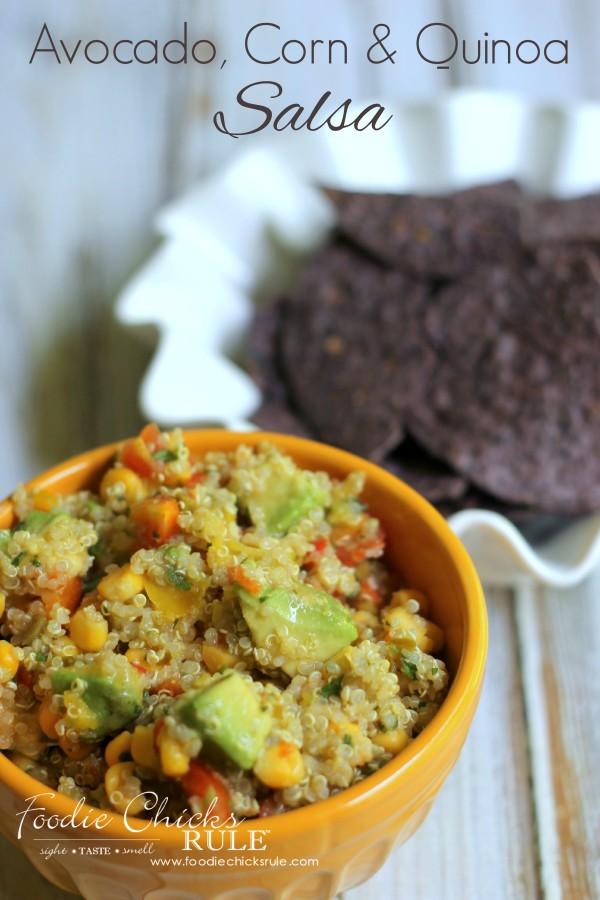 Avocado, Corn & Quinoa Salsa - a FAVORITE dish - #avocado #quinoa #salsa #recipe foodiechicksrule.com