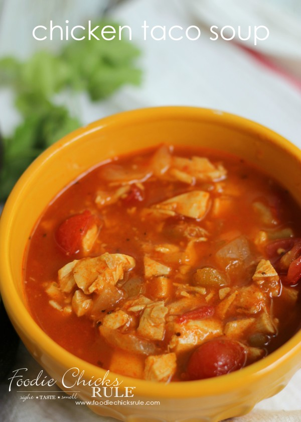 Chicken Taco Soup - Minus Toppings - #recipe #chickensoup #foodiechicksrule