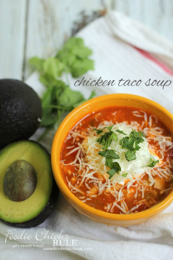 Chicken Taco Soup - SO GOOD - #recipe #chickensoup #foodiechicksrule