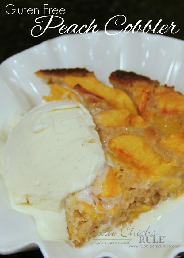 Gluten Free Peach Cobbler - SUPER EASY Recipe - #peach #cobbler #glutenfree foodiechicksrule