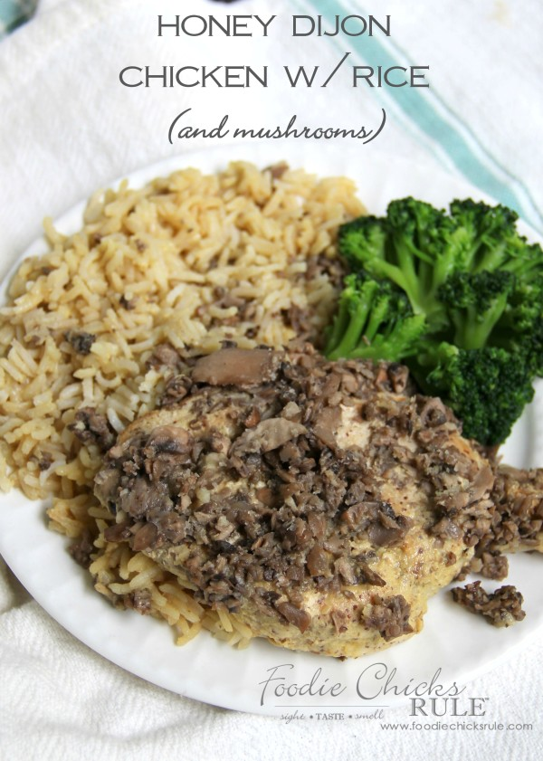 Honey Dijon Chicken with Rice - and mushrooms - SO good!! -foodiechicksrule #easyrecipe #onedish