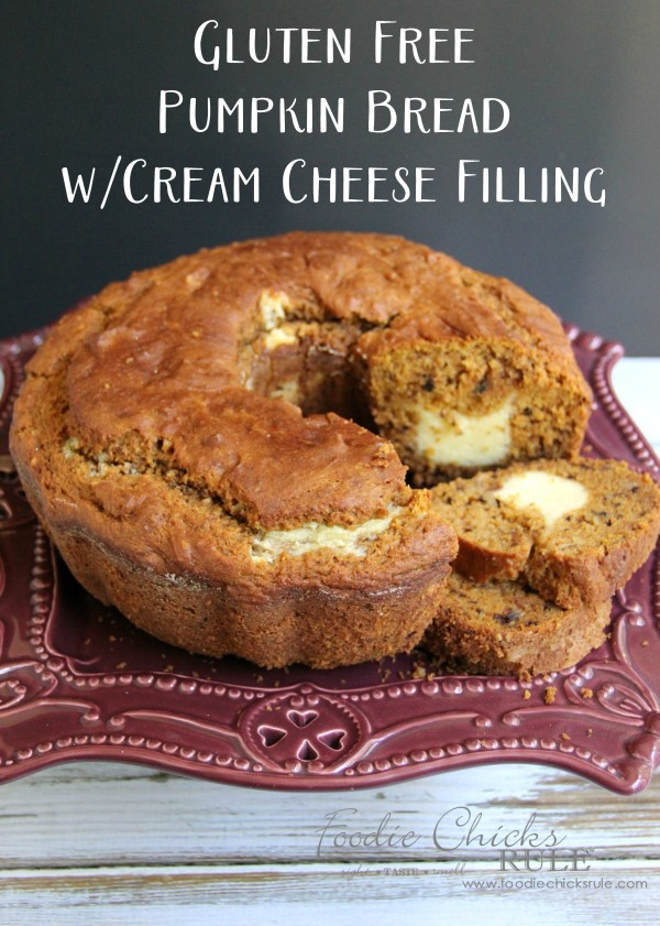 Gluten Free Pumpkin Bread w Cream Cheese Filling - yummy surprise filling -foodiechicksrule - #glutenfree #pumpkinbread