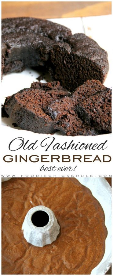 Old Fashioned Gingerbread Recipe (old recipe, best ever!!) foodiechicksrule.com #gingerbreadrecipe #bestgingerbread #oldfashioned #holidaydesserts