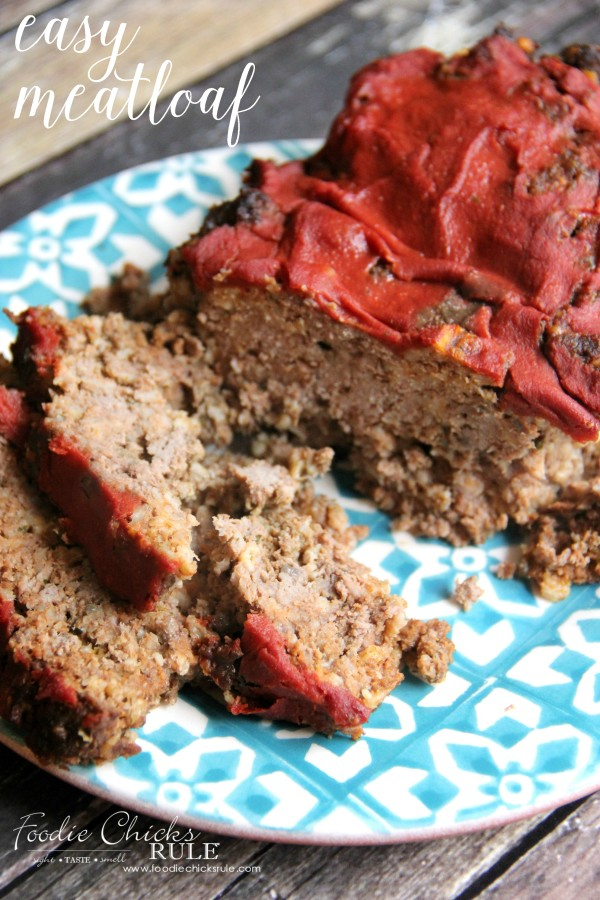 Easy Meatloaf - grass fed beef is a must - foodiechicksrule
