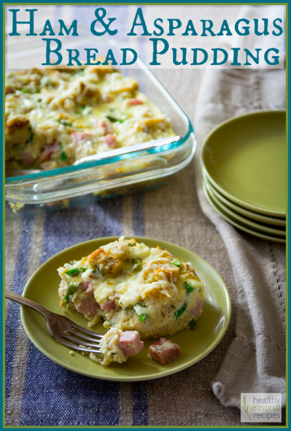 ham-and-asparagus-bread-pudding- Healthy Seasonal Recipes