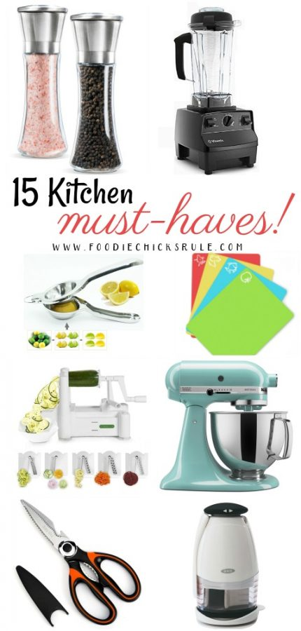 15 Kitchen Must Haves!! My Picks! Foodiechicksrule.com