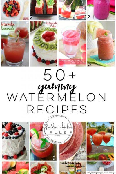 50+ Yummy Watermelon Recipes