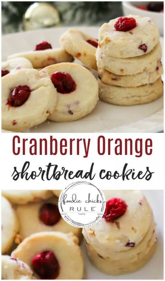 Cranberry Orange Shortbread Cookies...the BEST Holiday Dessert Idea! foodiechicksrule.com #shortbreadcookies #cranberrrydesserts #holidaydesserts #cranberryorangecookies