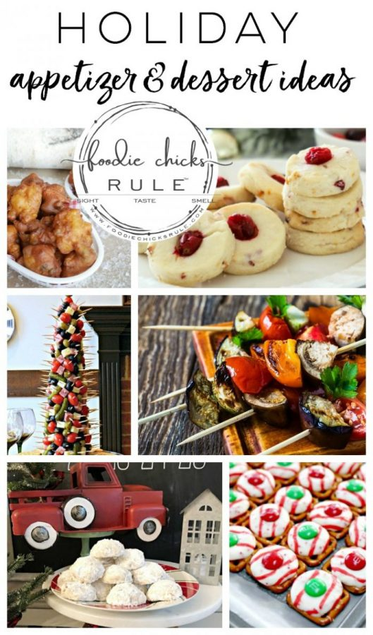 Holiday Appetizers and Dessert Ideas - foodiechicksrule.com #holidaydessertideas #holidayappetizers #holidayfood
