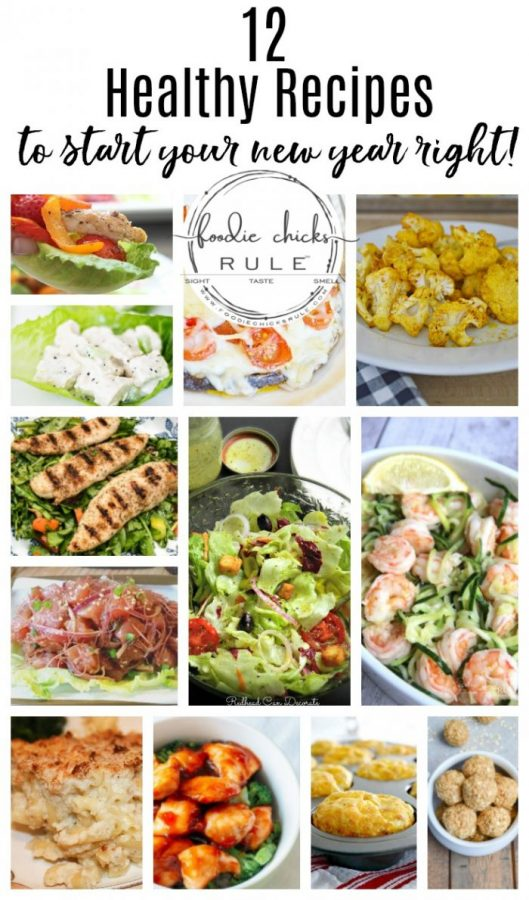 Happy Healthy New Year & Healthy Eats - foodiechicksrule.com #healthyeats #healthyrecipes #healthyfoodideas