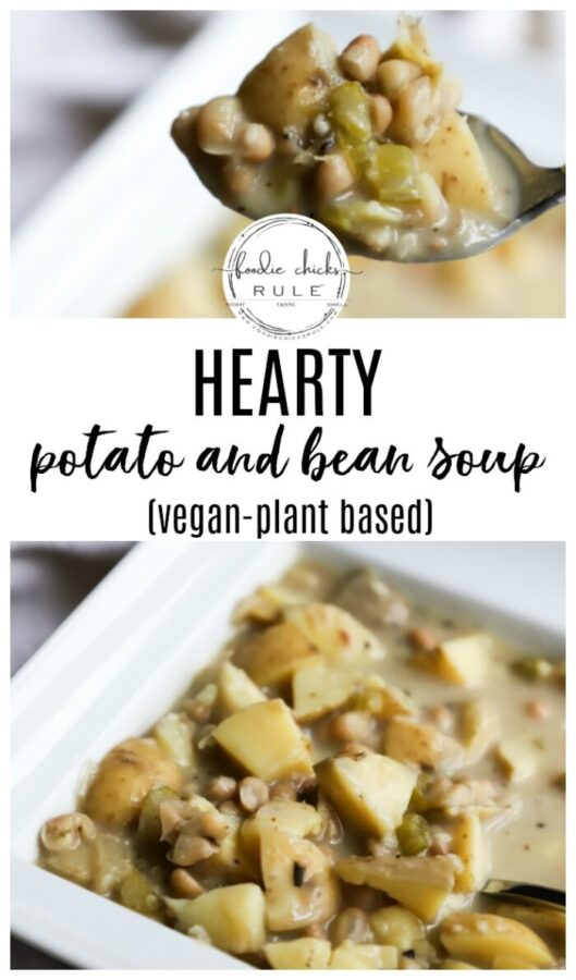 This Hearty Potato and Bean Soup is a sure winner every time! Keep it chunky or blend it for a creamy alternative! Very versatile while always delicious! foodiechicksrule.com #potatosoup #beansoup #vegansoupideas #potatoandbeansoup #plantbasedsoups